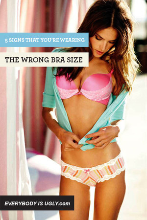 Bra Size: 5 Signs You're Not Wearing the Right One | Chictopia